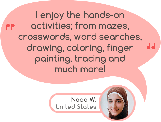"""I enjoy the hands-on activities; from mazes, crosswords, word searches, drawing, coloring, finger painting, tracing and much more!"" - Nada W. United States"
